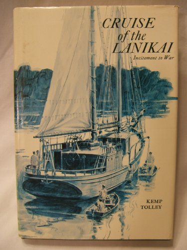 9780870211324: Cruise of the Lanikai: Incitement to War