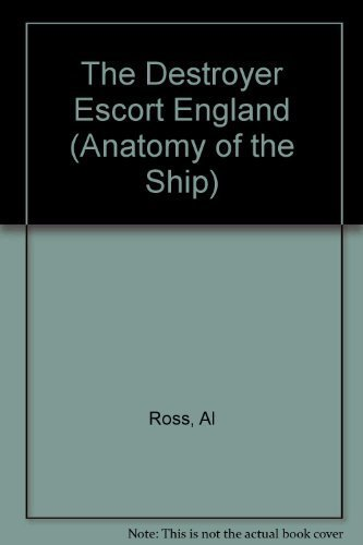 9780870211409: The Destroyer Escort England (Anatomy of the Ship)