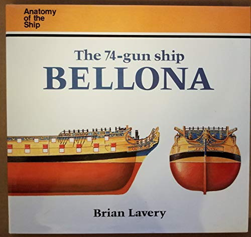 9780870211485: The 74-Gun Ship Bellona: Anatomy of the Ship