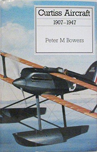 9780870211522: Curtiss Aircraft, 1907-1947