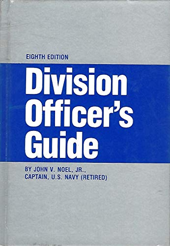 DIVISION OFFICER'S GUIDE 8TH EDITION: Noel, John V. Jr.