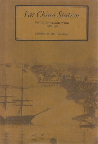 9780870211744: Far China Station: United States Navy in Asian Waters, 1800-98