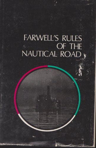 Rules of the Nautical Road: Raymond Forrest Farwell;