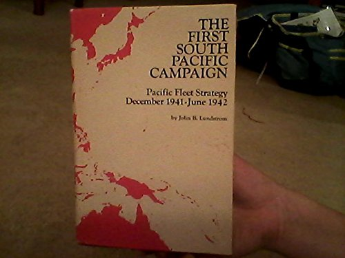 9780870211850: The First South Pacific Campaign: Pacific Fleet Strategy, December 1941-June 1942