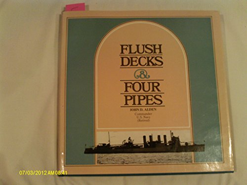 Flush Decks and Four Pipes: Alden, John D.