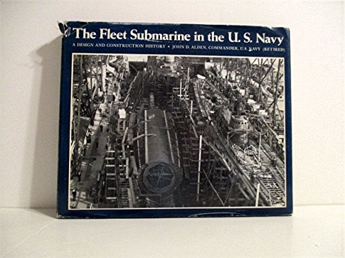 9780870211874: The Fleet Submarine in the United States Navy: A Design and Construction History