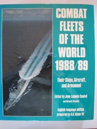 Combat Fleets of the World, 1988/89: Their Ships, Aircraft, and Armament (NAVAL INSTITUTE ...