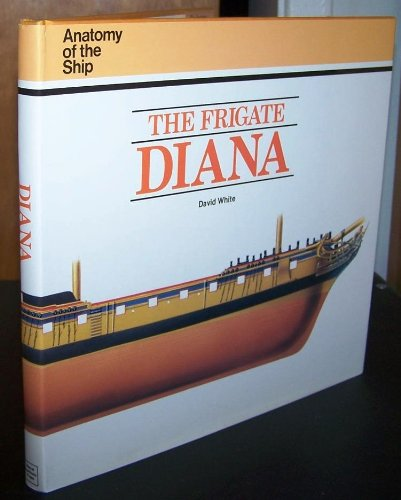 9780870212024: The Frigate Diana (Anatomy of the Ship)