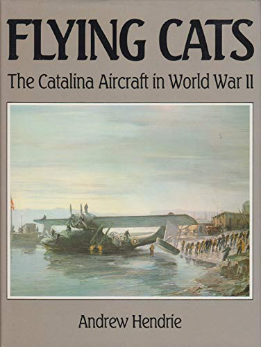 9780870212130: Flying Cats: The Catalina Aircraft in World War II
