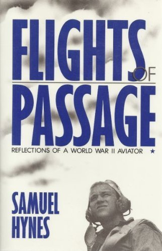 Flights of Passage: Reflections of a World War II Aviator