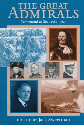 9780870212291: The Great Admirals: Command at Sea, 1587-1945
