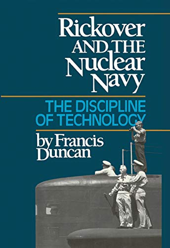 9780870212369: Rickover and the Nuclear Navy: The Discipline of Technology