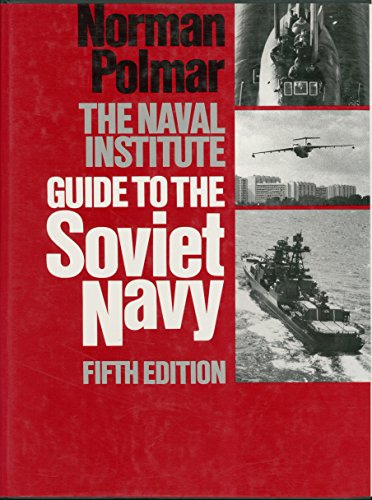 9780870212413: The Naval Institute Guide to the Soviet Navy