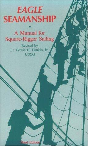 9780870212512: Eagle Seamanship: A Manual for Square-Rigger Sailing