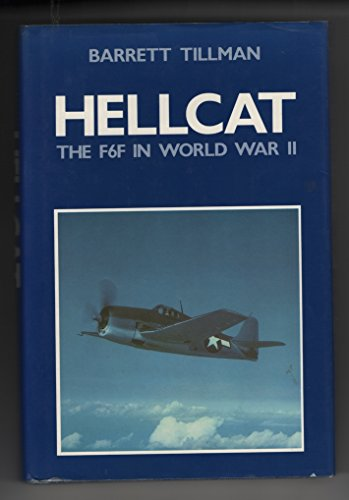 Hellcat: The F6F in World War Two: Tillman, Barrett