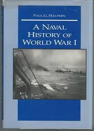 9780870212666: A Naval History of World War I
