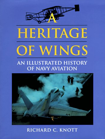 9780870212703: A Heritage of Wings: An Illustrated History of Navy Aviation