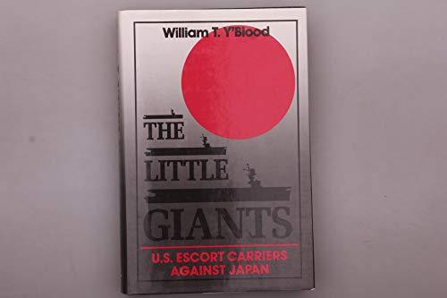 9780870212758: The Little Giants: U.S. Escort Carriers Against Japan