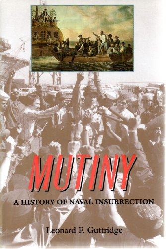 9780870212819: Mutiny: A History of Naval Insurrection