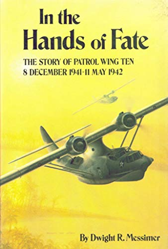 In the Hands of Fate : The Story of Patrol Wing Ten: Messimer, Dwight R.