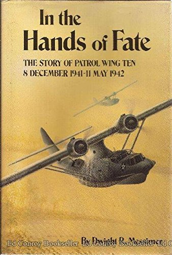 In the Hands of Fate. The Story of Patrol Wing Ten, 8 December 1941--11 May 1942 (SIGNED copy)