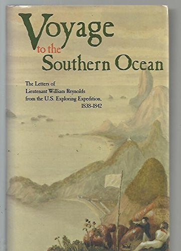 Voyage of the Southern Ocean: The Letters of Lieutenant William Reynolds from the U.S. Exploring ...