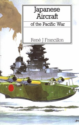 Japanese Aircraft of the Pacific War: Francillon, Rene J.