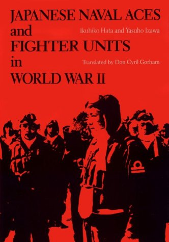 9780870213151: Japanese Naval Aces and Fighter Units in World War II
