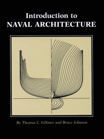 Introduction to Naval Architecture: Gillmer, Thomas C;