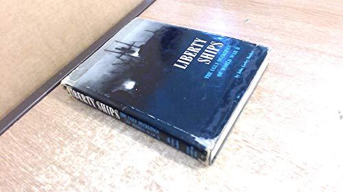 Liberty Ships The Ugly Ducklings of World War II: Bunker, John G. (Gorley)