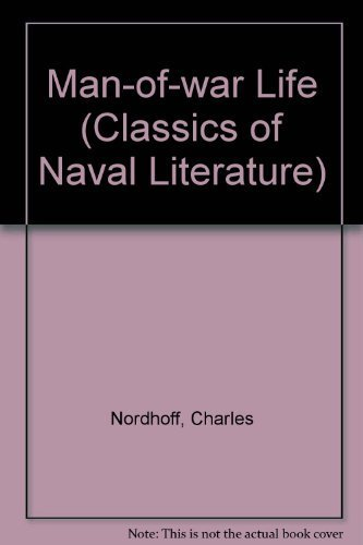 9780870213496: Man-of-War Life: A Boy's Experience in the United States Navy during a Voyage around the World in a Ship of the Line (Classics of Naval Literature)