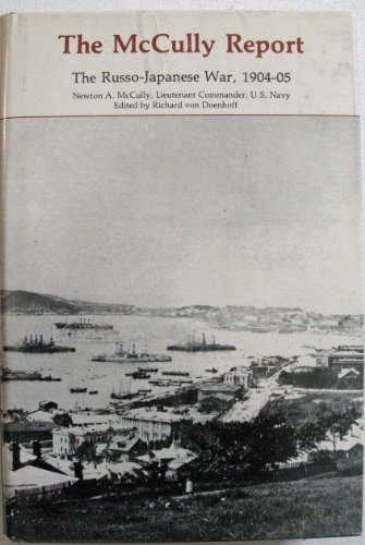 The McCully Report: The Russo-Japanese War, 1904-05: Newton A. McCully