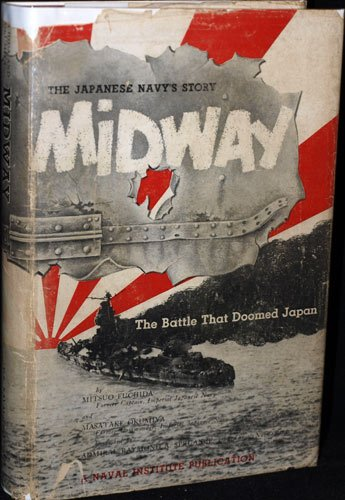 9780870213724: Midway: The Battle that Doomed Japan, The Japanese Navy's Story