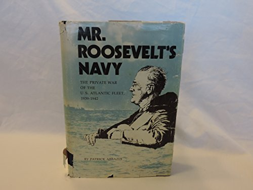 9780870213953: Mr.Roosevelt's Navy: Private War of the United States Atlantic Fleet, 1939-42