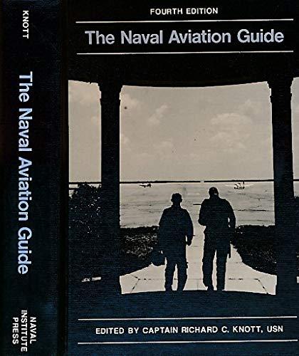 The Naval Aviation Guide: Editor-Richard C. Knott