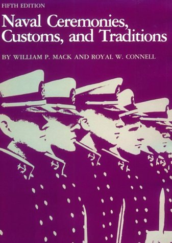 Naval Ceremonies, Customs, and Traditions: MacK, William P.;
