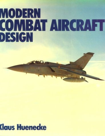 Modern Combat Aircraft Design: Technology and Function: Hunecke, Klaus