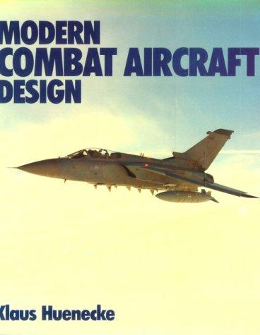 Modern Combat Aircraft Design: Huenecke, Klaus