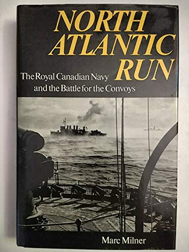 9780870214509: North Atlantic Run: The Royal Canadian Navy and the Battle for the Convoys