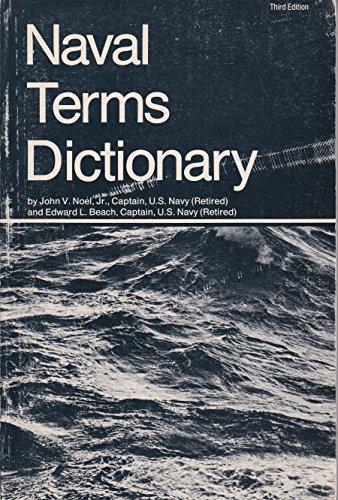 Naval Terms Dictionary: Noel, John V. Jr. and Edward L. Beach