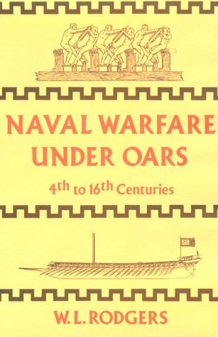 9780870214875: Naval Warfare Under Oars, 4th to 16th Centuries: A Study of Strategy, Tactics and Ship Design (Naval Classical Library)