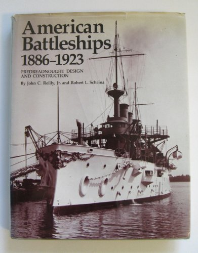 9780870215247: American Battleships, 1886-1923: Predreadnought Design and Construction