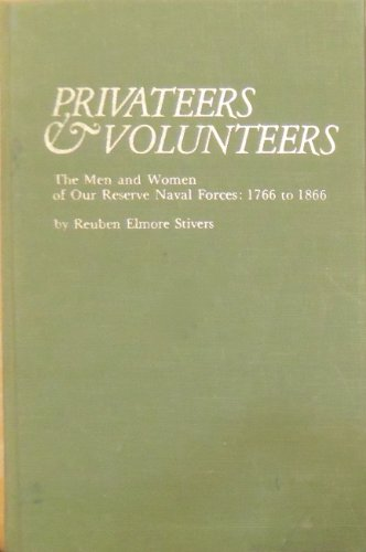 PRIVATEERS & VOLUNTEERS: The Men and Women of Our Reserve Naval Forces, 1766 to 1866