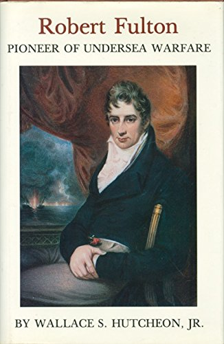9780870215476: Robert Fulton: Pioneer of Undersea Warfare