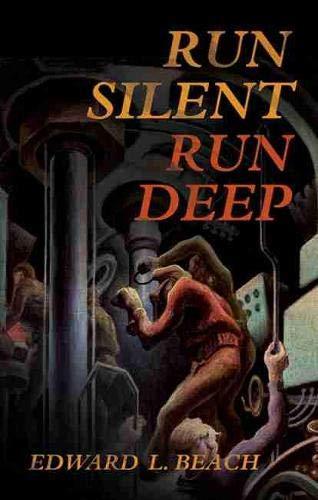 RUN SILENT, RUN DEEP (Classics of Naval: Beach, Commander Edward