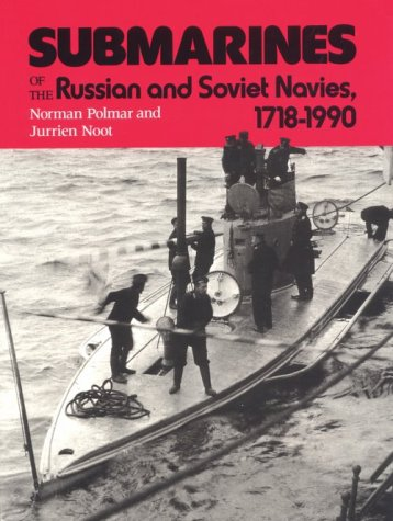 9780870215704: Submarines of the Russian and Soviet Navies, 1718-1990