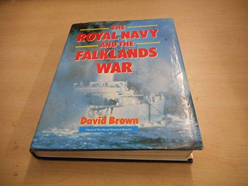 The Royal Navy and the Falklands war: Brown, David