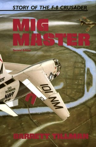 9780870215858: MIG Master: The Story of the F-8 Crusader