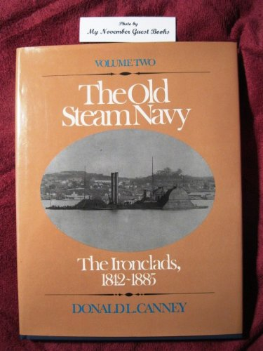 9780870215865: 002: The Old Steam Navy: The Ironclads, 1842-1885