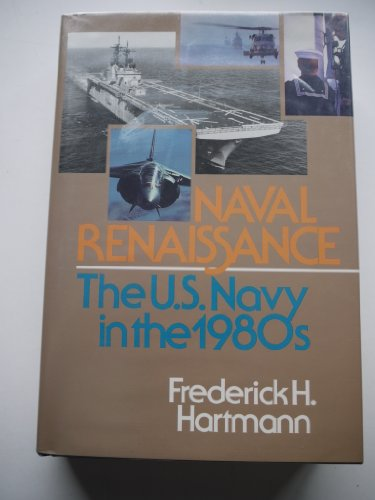 Naval Renaissance: The U.S. Navy in the 1980s